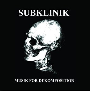 "Image of Subklinik ""Musik For Dekomposition"" CD"
