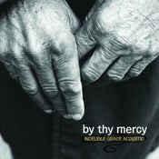 Image of By Thy Mercy: Indelible Grace Acoustic