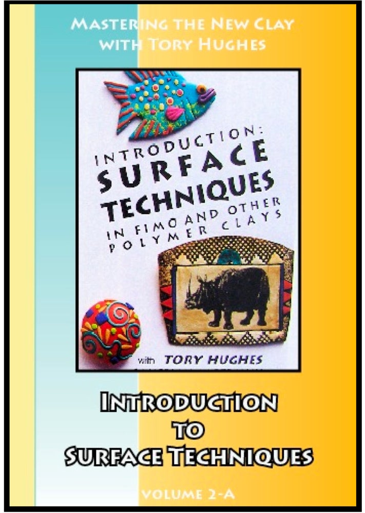 Image of Mastering the New Clay DVDs: Introduction to Surface Techniques, with Tory Hughes
