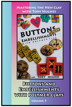 Image of Mastering the New Clay DVDs: Buttons and Embellishments in Polymer Clay, with Tory Hughes