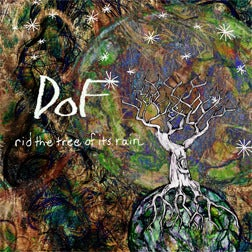 Image of DoF - Rid The Tree Of It's Rain