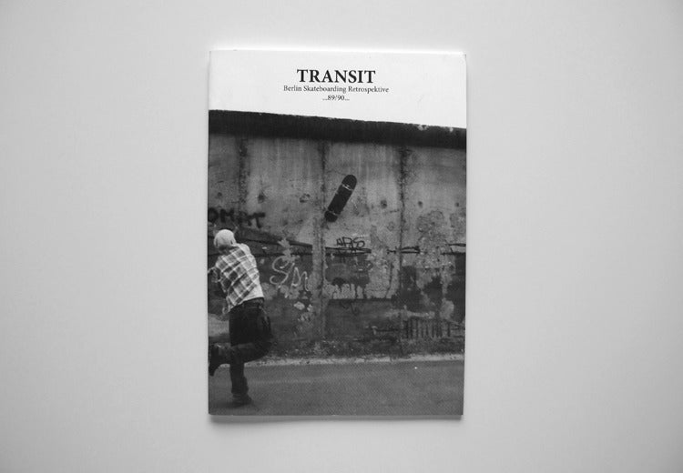 Image of Transit - Berlin Skateboarding Retrospektive '89/'90