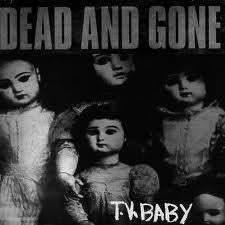 Image of Dead And Gone- T.V. Baby