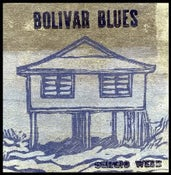 Image of BOLIVAR BLUES (Still available on iTunes)