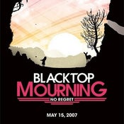 "Image of 2 FOR 1!!!  BLACKTOP MOURNING ""NO REGRET"" CD POSTER"