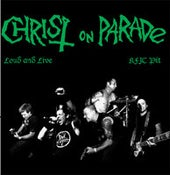Image of Christ on Parade - Loud and Live
