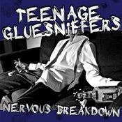 "Image of Teenage Gluesniffers ""Nervous Breakdown"" CD"