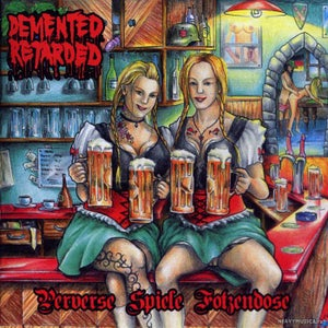 Image of DEMENTED RETARDED-4 albums-Perverse/Sister's/Secretion/Irony