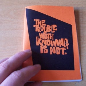 Image of The Trouble with knowing is not ~ Mini book