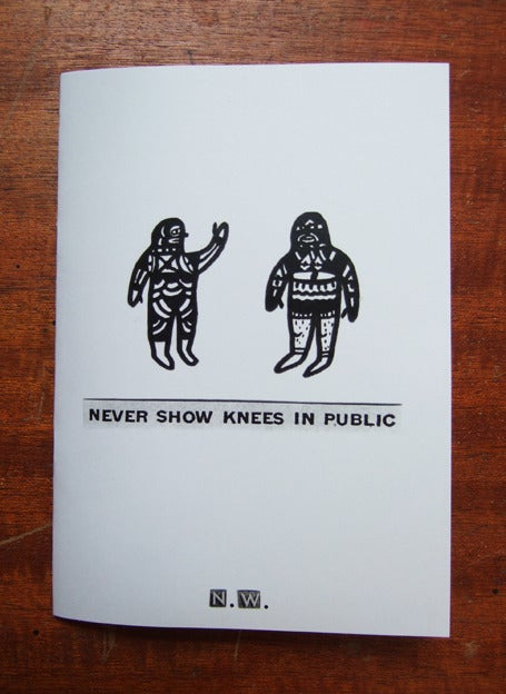 Image of 'Never Show Your Knees In Public' Zine