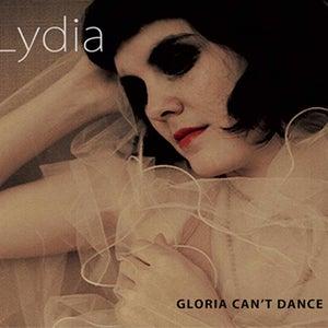 Image of Lydia- Gloria cant dance