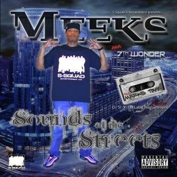 Image of S-Squad Presents Meeks aka 7th Wonder Sounds Of the Streets