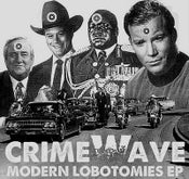 Image of CRIME WAVE Modern Lobotomies 7""