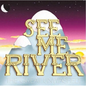 """Image of See Me River """"The Great Unwashed"""" LP DSBR016/AVR014"""