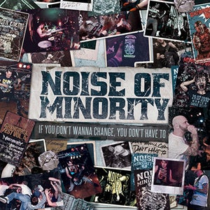 Image of Noise Of Minority - If You Don't Wanna Change You Don't Have To