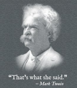 Image of That's What She Said Tee