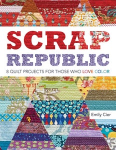 Image of Scrap Republic - 8 Quilt Projects for Those Who LOVE Color