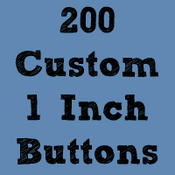 """Image of 200 Custom 1"""" Buttons ($0.22 each)"""