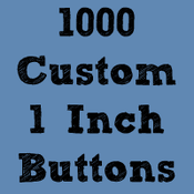 """Image of 1,000 Custom 1"""" Buttons ($0.18 each)"""
