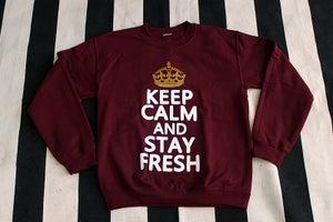 "Image of ""Keep Calm and STAY FRESH"" Crewneck"