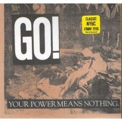 "Image of GO! ""Your Power Means Nothing"" 7"" re-release."