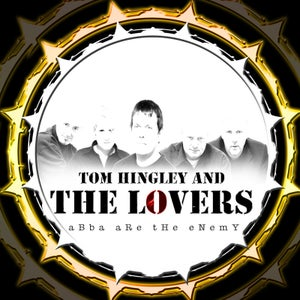 Image of Tom Hingley & The Lovers - ABBA are the Enemy