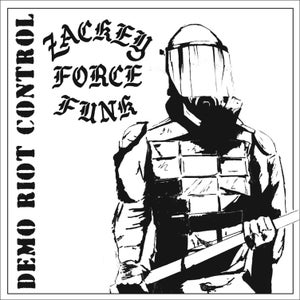 """Image of ZACKEY FORCE FUNK: """"Demo Riot Control"""" CD"""