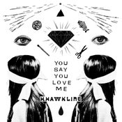 """Image of H. Hawkline / My Sad Captains - You Say You Love Me / Little Joanne 7"""" - TA709"""
