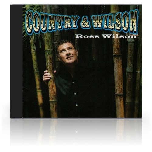 Image of Ross Wilson - Country & Wilson (CD) 2003