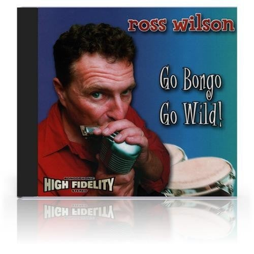 Image of Ross Wilson - Go Bongo Go Wild (CD) 2001