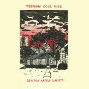 Image of TEENAGE COOL KIDS - Denton After Sunset (2nd Pressing)