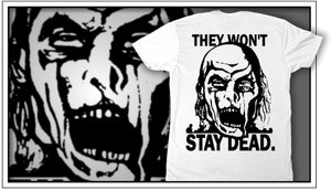 """Image of """"They Won't Stay Dead"""" Tee"""