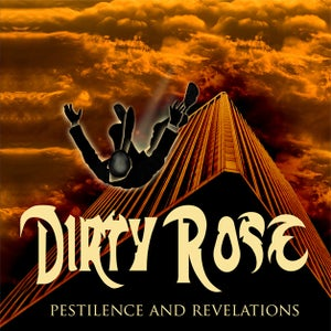 Image of Dirty Rose - Pestilence And Revelations CD