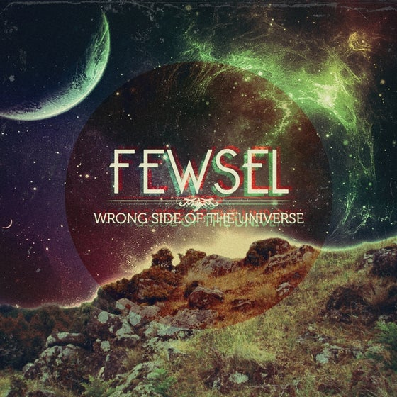 """Image of FEWSEL <br/> """"WRONG SIDE OF <br/>THE UNIVERSE"""""""