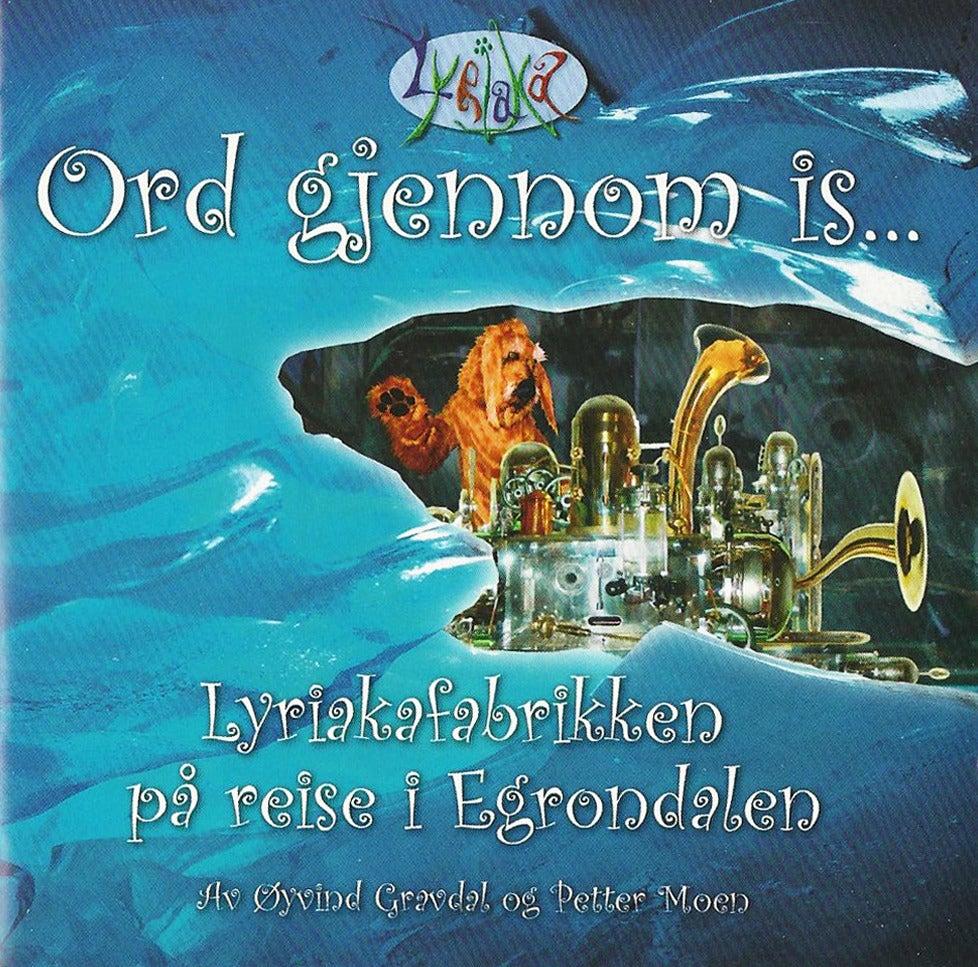 Image of Ord gjennom is - Lyriaka på reise i Egrondalen (2004)