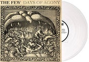 Image of THE FEW - DAYS OF AGONY - LP