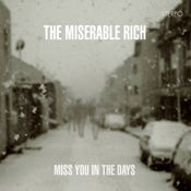 Image of The Miserable Rich - Miss You In The Days (CD)