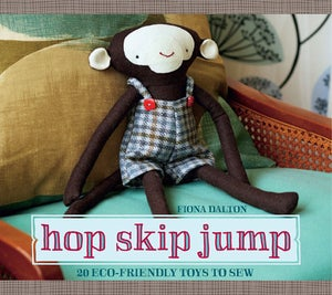 Image of Hop Skip Jump: 20 Eco-Friendly Toys to Sew by Fiona Dalton