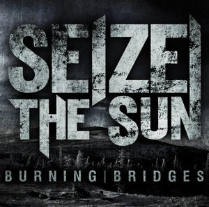 Image of Seize the Sun | Burning Bridges EP