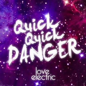 """Image of QuickQuickDanger """"Love Electric"""" EP"""