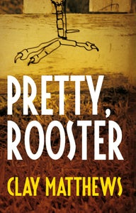 Image of Pretty, Rooster by Clay Matthews
