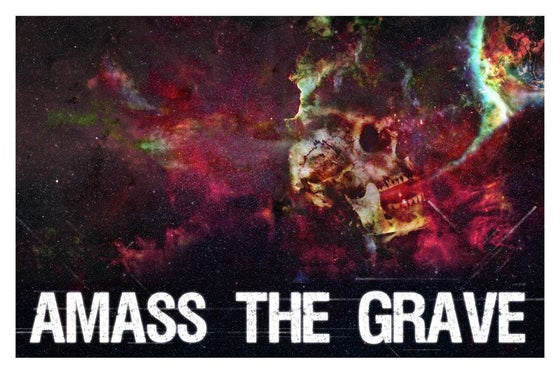 Image of AMASS THE GRAVE POSTER