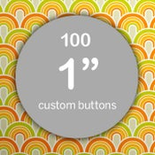 Image of 100 Custom 1 inch Pinback Buttons