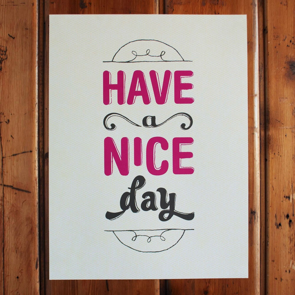 Image of Have a Nice Day Poster