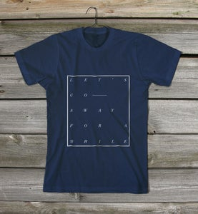 Image of *NEW* Let's Go — Away For A While (navy)