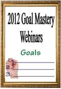 Image of Goal Mastery Webinar Series - 2012