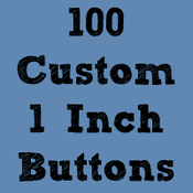 """Image of 100 Custom 1"""" Buttons ($0.25 each)"""