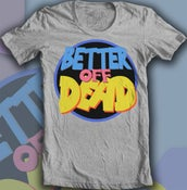 Image of Better Off Dead - High School