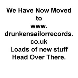 Image of We Have Moved To WWW.DRUNKENSAILORRECORDS.CO.UK