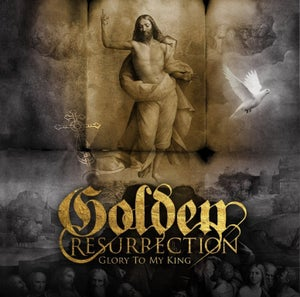 Image of Golden Resurrection - Glory To My King - LRCD003